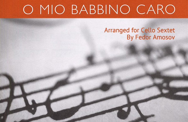 "Fedor Amosov arranges ""O Mio Babbino Caro"" for cello sextet"
